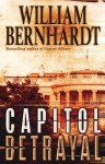 Capitol betrayal - William Bernhardt