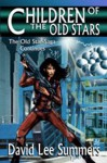Children of the Old Stars (Book 2 Old Star New Earth ) - David Lee Summers