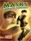 Masks: Ordinary Champions - Hayden Thorne