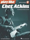 Play like Chet Atkins: The Ultimate Guitar Lesson Book with Online Audio Tracks - Chad Johnson