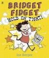 Bridget Fidget Hold on Tight! - Joe Berger