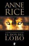 El don del lobo (B de Books) - Anne Rice