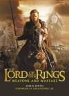 The Lord Of The Rings: Weapons And Warfare: An Illustrated Guide To The Battles, Armies And Armour Of Middle Earth - Chris Smith