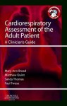 Cardiorespiratory Assessment of the Adult Patient: A Clinician's Guide - Mary Ann Broad, Matthew Quint, Sandy Thomas