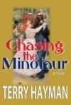 Chasing the Minotaur - Terry Hayman