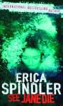 See Jane Die (Mira Backlist) - Erica Spindler