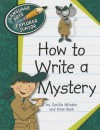 How to Write a Mystery - Cecilia Minden, Kate Roth