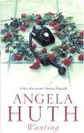 Wanting - Angela Huth