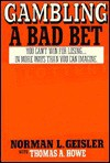 Gambling: A Bad Bet : You Can't Win for Losing...in More Ways Than You Can Imagine - Norman L. Geisler