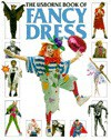 The Usborne Book of Fancy Dress (How to Make) - Ray Gibson