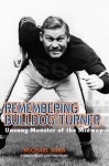 Remembering Bulldog Turner: Unsung Monster of the Midway - Michael Barr, Lew Freedman