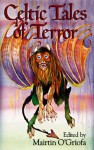 Celtic Tales of Terror - Mairtin O'Griofa