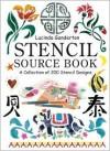 Stencil Source Book: A Collection of 200 Stencil Designs - Lucinda Ganderton