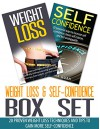 Weight Loss & Self Confidence Box Set: 20 Proven Weight Loss Techniques And Tips To Gain More Self Confidence (Weight Loss, Self Confidence, Weight Loss ... Confidence For Women, Weight Loss Recipes,) - Sara Rider, Thomas Quan