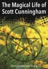 The Magical Life of Scott Cunningham - Donald Michael Kraig