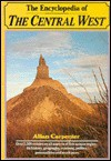 The Encyclopedia of the Central West - Allan Carpenter, Carl Provorse