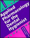 Applied Pharmacology for the Dental Hygienist - Barbara S. Requa-Clark, Sam V. Holroyd