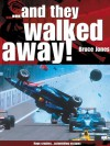 ...and They Walked Away: The B-I-G Accidents and the Drivers Who Lived to Tell the Tale - Bruce Jones