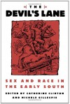 The Devil's Lane: Sex and Race in the Early South - Catherine Clinton, Michele Gillespie
