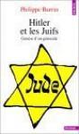 Hitler et les Juifs - Philippe Burrin