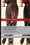 Advertising Menswear: Masculinity and Fashion in the British Media since 1945 - Paul Jobling