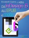 Da InDesign 6 all'Epub e Mobi (Digitalissimo) (Italian Edition) - Elizabeth Castro, goWare ebook team