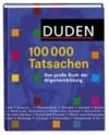 Duden 100, 000 Tatsachen. Das Grosse Buch Der Allgemeinbildung - Dudenredaktion, Christa Becker, Jürgen Hess