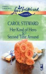 Her Kind of Hero and Second Time Around - Carol Steward