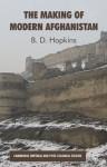 The Making of Modern Afghanistan - B.D. Hopkins