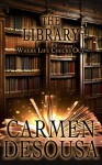 The Library: Where Life Checks Out - Carmen DeSousa, Viola Estrella