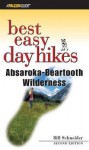 Best Easy Day Hikes Absaroka-Beartooth Wilderness, 2nd - Bill Schneider