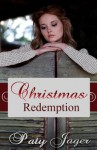 Christmas Redemption - Paty Jager, Christy Keerins
