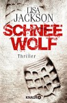 Schneewolf: Thriller - Lisa Jackson, Kristina Lake-Zapp