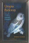 Utopia Parkway: The Life and Work of Joseph Cornell - Deborah Solomon