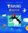Tamino Pinguin - Christian Berg
