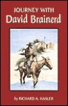 Journey With David Brainerd (Great Awakening Writings (1725-1760)) - Richard A. Hasler