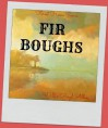 Fir Boughs (Outdoor Adventure Fiction for Camping and Fishing) - Willis Boyd Allen, Jacob Young