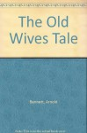 The Old Wives Tale - Arnold Bennett