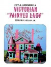 "Cut and Assemble a Victorian ""Painted Lady"" - Edmund V. Gillon"