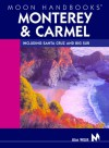 Moon Handbooks Monterey and Carmel: Including Santa Cruz and Big Sur - Kim Weir, Andrew Hempstead