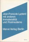 Immaterialität und Postmoderne - Jean-François Lyotard, Jacques Derrida, F. Burkhardt, Marianne Karbe