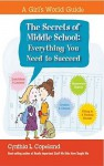 The Secrets of Middle School: Everything You Need To Succeed - Cynthia L. Copeland
