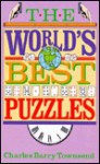 The World's Best Puzzles - Charles Barry Townsend