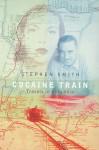 Cocaine Train - Stephen Smith