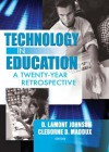 Technology in Education: A Twenty-Year Retrospective - Cleborne D Maddux, D. Lamont Johnson
