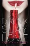 Drink, Slay, Love - Sarah Beth Durst