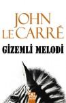Gizemli Melodi - John le Carré, Esat Ören