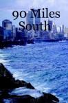 90 Miles South - Jeff Metzger