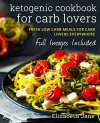 Keto: Carb Lovers Keto Cookbook (Paleo & Gluten Free): Pizza, Breads, Pies & Much More - Elizabeth Jane