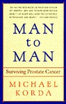 Man to Man: Surviving Prostate Cancer - Michael Korda